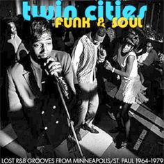 Twin Cities Funk and Soul: Lost R Grooves from Minneapolis/Saint Paul 1964-1979