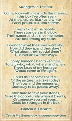 Strangers in the Box - By: Pamela A. Harazim ~ Teach Me genealogia Genealogy Quotes, Family Genealogy, Genealogy Chart, Family Roots, All Family, Family Trees, Family History Quotes, Family Research, Poems Beautiful