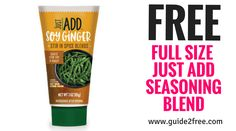 Get aFREE Full Size Just Add Seasoning Blend! Just fill out the form and tell them which one you want to try. If selected they will mail you a coupon for a free one.Make mealtime a breeze with Just Add fresh herb and seasoning shortcuts. Flavors available include:Pesto Herb BlendItalian Herb BlendSoy Ginger Herb BlendThai Basil Herb Blend