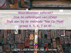 Woordbeelden oefenen? Doe de oefeningen van zZiep! Sluit aan bij de methode 'Taal Op Maat' groep 4, 5, 6, 7, en 8!  zZiep.nl - Als ik het kan, kan jij het ook!