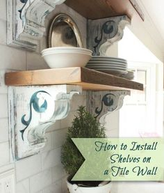 How to Install Shelves (using Corbels) on a Tile Wall - Pretty Handy Girl Do It Yourself Organization, Diy Regal, Built In Storage, Open Shelving, Diy Shelving, Wall Shelves, Wall Tiles, Decoration, Home Projects