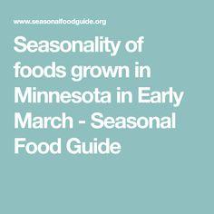 Seasonality of foods grown in Minnesota in Early March - Seasonal Food Guide