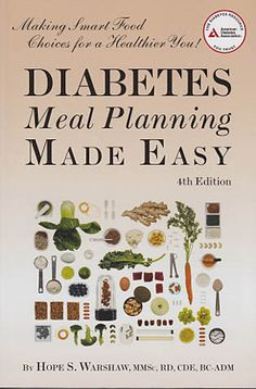 Diabetes Meal Planning Made Easy ... Making Smart Food Choices for a Healthier You!