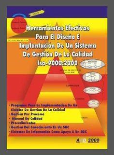 ACTUALIZACIÓN !!- Herramientas-Diseño - Implementacion - Sistema de la Calidad - ISO - 9000 -2000 - PDF - Español  http://helpbookhn.blogspot.com/2014/08/herramientas-efectivas-para-el-diseno-e-implementacion-iso-9000-2000.html