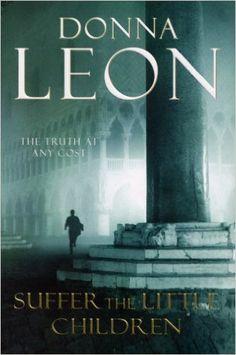 Suffer the Little Children: (Brunetti 16): Amazon.co.uk: Donna Leon: 9780099536635: Books