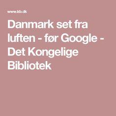 Danmark set fra luften - før Google - Det Kongelige Bibliotek