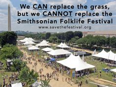We CAN replace the grass, but we CANNOT replace the Smithsonian Folklife Festival