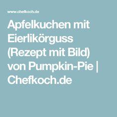 Apfelkuchen mit Eierlikörguss (Rezept mit Bild) von Pumpkin-Pie   Chefkoch.de