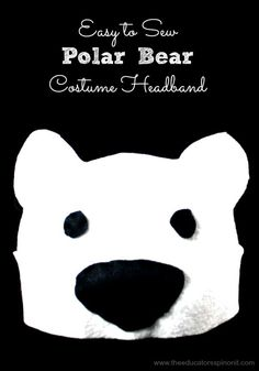 Learn and play Polar Bears with this cute, easy to sew Polar Bear Costume Headband for Kids!Make A Polar Bear Costume HeadbandMaterials Needed for Polar Bear Costume Headband:White, and black felt.ThreadNeedleScissorsDirections How to Make a Polar Preschool Learning Activities, Play Based Learning, Activities For Kids, Preschool Ideas, Teaching Ideas, Projects For Adults, Sewing Projects For Kids, School Projects, Art Projects
