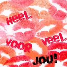 Heel veel kusjes voor jou! Lot's of kisses for you!
