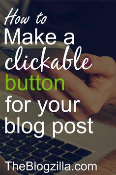 An easy tutorial showing how YOU can make a clickable button for your blog posts via TheBlogzilla.com