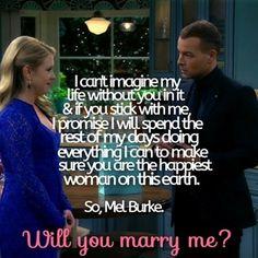 "Joe: ""So, Mel Burke. Will you marry me?"""
