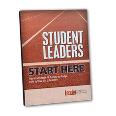 Student Leaders Start Here - includes a variety of assessments to better understand your own leadership style