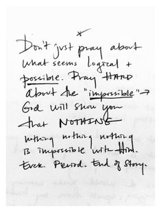 Make Things Happen Don't Just Pray About What Seems Logical and Possible, Pray Hard About the Impossible Quote by Lara Casey Good Quotes, Quotes To Live By, Me Quotes, Inspirational Quotes, Faith Quotes, Qoutes, Motivational, The Words, Cool Words