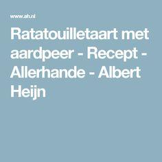 Ratatouilletaart met aardpeer - Recept - Allerhande - Albert Heijn