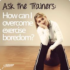 How can I overcome exercise boredom?