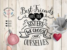 Best Friends are Like Sisters we Choose For Ourselves Cut File and Printable available in SVG, DXF and PNG version that allows you to use your file across a Good Friends Are Like Stars, Miss You Cards, Etsy App, Best Friends, Friends Like Sisters, Soul Sisters, Cutting Files, Svg File, Design Projects