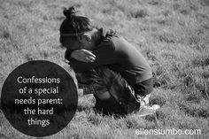 Just reading this tonight...I needed it after a few really hard days with our Jordan. Confessions of a special needs parent: the hard things - Ellen Stumbo