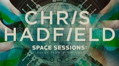 Astronaut Chris Hadfield just released an album recorded in outer space.