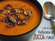 Vellutata di Zucca e Funghi Saltati. Ricetta vellutata di zucca e funghi, ricetta semplice, facile, ma grande risultato, con i profumi e colori dell'autunno