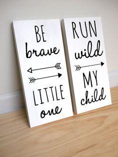 Tribal Nursery Decor, Tribal Baby Shower, Woodland Nursery Decor, Boho Nursery, Be Brave Little One, Run Wild My Child, SET OF 2 SIGNS