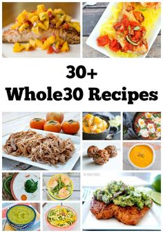 30+ Whole30 Recipes to help you make it through the 30 days on the Whole 30 plan.