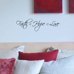 "Faith*Hope*Love Wall Vinyl - from Michael's. Finished dimensions: 20.94""x4.71"""