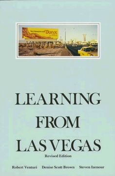 Robert Venturi, Denise Scott Brown and Steven Izenour: Learning From Las Vegas (1972)