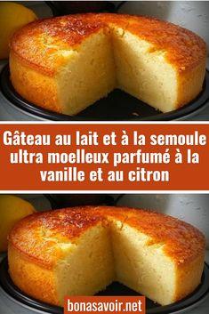 Gâteau au lait et à la semoule ultra moelleux parfumé à la vanille et au citron – Page 2 – Bon À Savoir