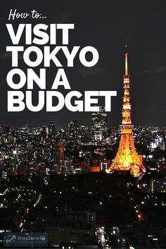 Tokyo. Who wouldn't want to get lost in the head-spinning maze of neon-drenched streets? Here are tips to Visit Tokyo on a Budget   The Planet D Adventure Travel Blog