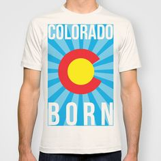 Colorado Born Tshirt found out Society6.com #COLORADO #COLORADOBORN #COLORADOPRIDE #CO #COPRIDE #TSHIRT #MENSCLOTHING #WOMENSCLOTHING #GRAPHICDESIGN #DESIGN