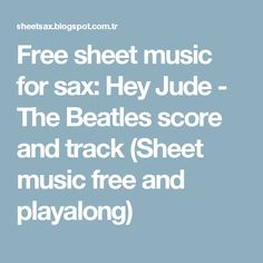 Free sheet music for sax: Hey Jude - The Beatles score and track (Sheet music free and playalong)