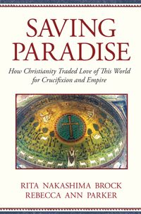 Saving Paradise: How Christianity Traded Love of This World for Crucifixion and Empire: Rita Nakashima Brock, Rebecca Ann Parker. During their first millennium, Christians filled their sanctuaries with images of Christ as a living presence-as a shepherd, teacher, healer, or an enthroned god. He is serene and surrounded by lush scenes, depictions of this world as paradise. Yet once he appeared as crucified, dying was virtually all Jesus seemed able to do, and paradise disappeared from the earth.