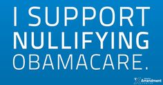 The States can #Nullify #Obamacare!