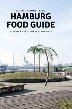Unser Guide für Hamburg mit vielen Tipps für Restaurants und Cafés.