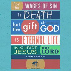 VERSE OF THE DAY For the wages of sin is death, but the gift of God is eternal life in[a] Christ Jesus our Lord. Romans 6:23 NIV #votd #verseoftheday #JIL #Jesus #JesusIsLord #JILWorldwide