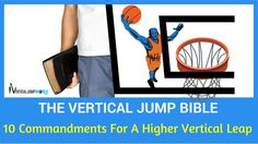 Your Vertical Jump Bible will show you the way to a higher vertical leap. Follow these 10 commandments and you will be flying in no time