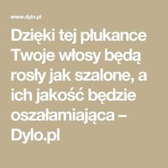 Dzięki tej płukance Twoje włosy będą rosły jak szalone, a ich jakość będzie oszałamiająca – Dylo.pl Hair Hacks, Beauty Hacks, Hair Beauty, Hairstyle, Health, Fitness, Tips, How To Make, Diet