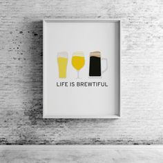 Hey, I found this really awesome Etsy listing at https://www.etsy.com/listing/269036179/life-is-brewtiful-printable-wall-art