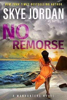 I Love Romance: HAPPY BOOK DAY: NO REMORSE (MANHUNTERS) BY SKYE JO...