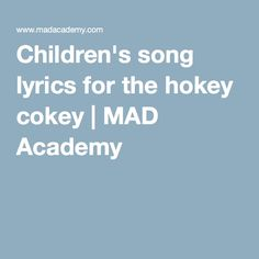 Children's song lyrics for the hokey cokey | MAD Academy