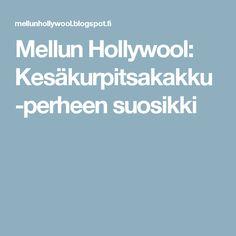 Mellun Hollywool: Kesäkurpitsakakku -perheen suosikki