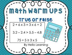 Math Warm Up Slides- True or False- great activity to start math class with! by Hello Learning $