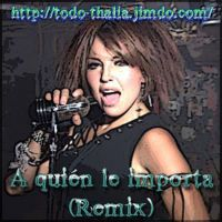 Thalia - A Quien Le Importa by Erick Armando Gonzalez on SoundCloud