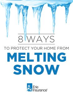 If ignored, melting snow can cause damage to foundations and personal property (both inside and out). Erie Insurance has this list of must-know tips to protect your home from melting snow water damage.