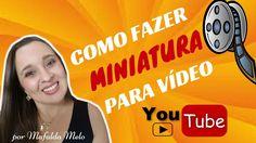 MINIATURA DE VÍDEO – Como fazer miniatura de vídeo [THUMBNAIL] com borda...