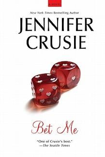 Jennifer Crusie ~ 'Bet Me'- got this book by accident, but totally loved it!