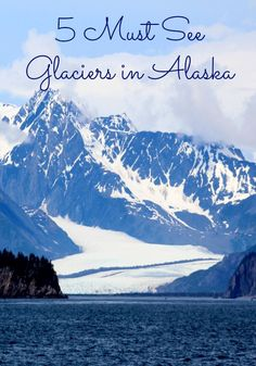 5 Must See Glaciers in Alaska whether you are on a cruise to Alaska or have planned your own way to take in Alaskan Landscape! This is Alaska Travel 101
