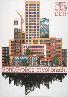 """Die DDR sah sich als """"auferstanden aus Ruinen"""", 1984     © Deutsches Historisches Museum, Berlin 2014"""