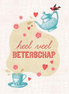 Theepot schenkt thee, hartjes en bloemen- Greetz Dutch Quotes, Get Well Soon, Get Well Cards, Happy Birthday, Illustration, Happy Brithday, Get Well, Urari La Multi Ani, Happy Birthday Funny
